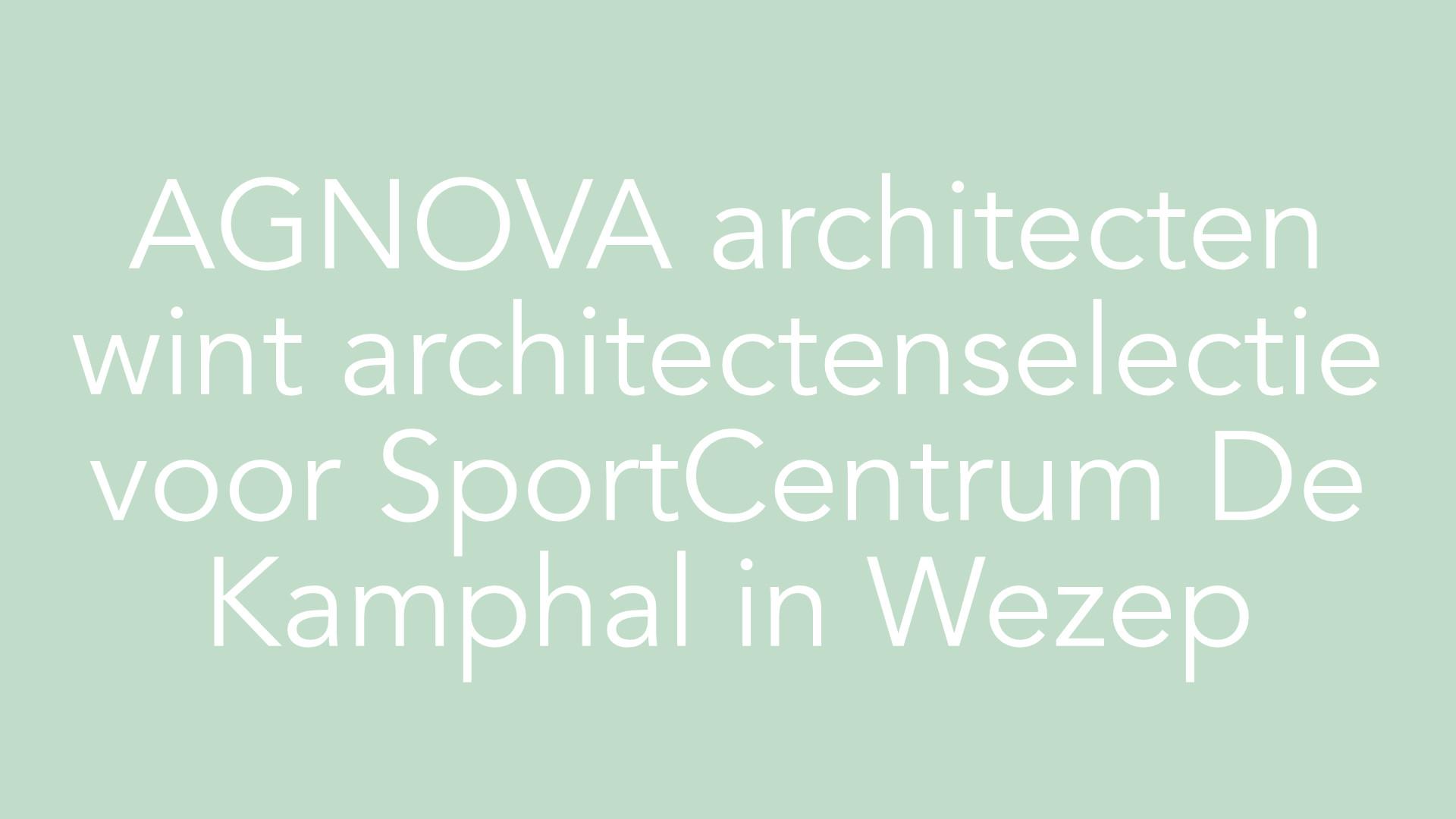 AGNOVA Architecten Wezep SportCentrum De Kamphal